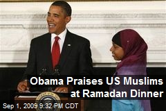 Obama Praises US Muslims at Ramadan Dinner