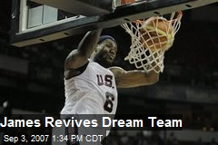 James Revives Dream Team