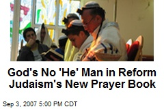 God's No 'He' Man in Reform Judaism's New Prayer Book