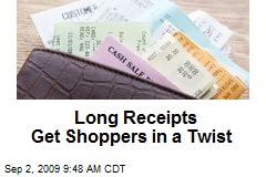 Long Receipts Get Shoppers in a Twist