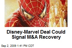 Disney-Marvel Deal Could Signal M&A Recovery