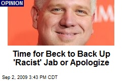 Time for Beck to Back Up 'Racist' Jab or Apologize