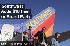 Southwest Adds $10 Fee to Board Early