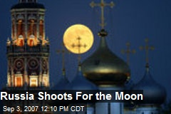 Russia Shoots For the Moon