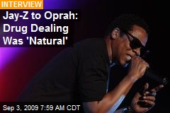 Jay-Z to Oprah: Drug Dealing Was 'Natural'
