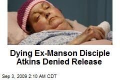 Dying Ex-Manson Disciple Atkins Denied Release