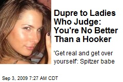 Dupre to Ladies Who Judge: You're No Better Than a Hooker
