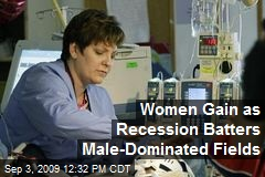 Women Gain as Recession Batters Male-Dominated Fields