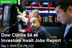 Dow Climbs 64 as Investors Await Jobs Report