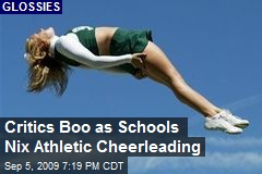 Critics Boo as Schools Nix Athletic Cheerleading