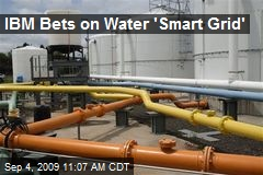 IBM Bets on Water 'Smart Grid'