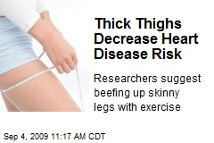 Thick Thighs Decrease Heart Disease Risk
