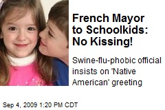 French Mayor to Schoolkids: No Kissing!