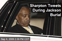Sharpton Tweets During Jackson Burial