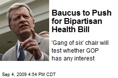Baucus to Push for Bipartisan Health Bill