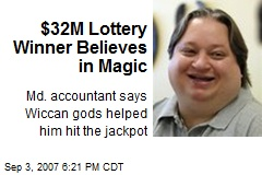 $32M Lottery Winner Believes in Magic
