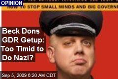 Beck Dons GDR Getup: Too Timid to Do Nazi?