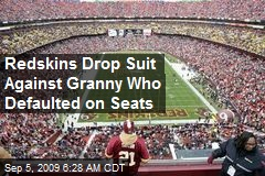 Redskins Drop Suit Against Granny Who Defaulted on Seats