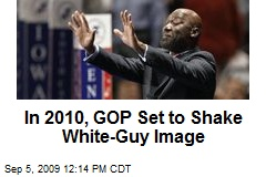 In 2010, GOP Set to Shake White-Guy Image