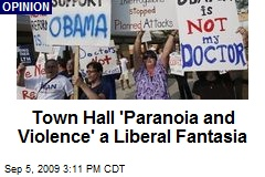 Town Hall 'Paranoia and Violence' a Liberal Fantasia