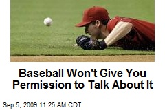 Baseball Won't Give You Permission to Talk About It