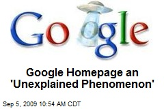 Google Homepage an 'Unexplained Phenomenon'