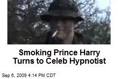 Smoking Prince Harry Turns to Celeb Hypnotist
