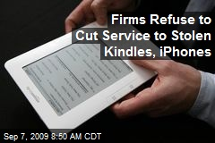 Firms Refuse to Cut Service to Stolen Kindles, iPhones