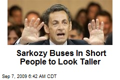 Sarkozy Buses In Short People to Look Taller