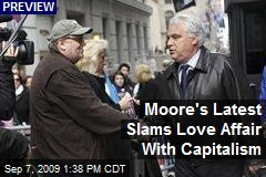 Moore's Latest Slams Love Affair With Capitalism
