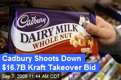 Cadbury Shoots Down $16.7B Kraft Takeover Bid