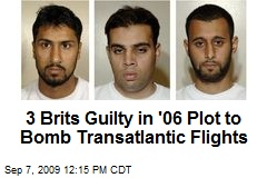 3 Brits Guilty in '06 Plot to Bomb Transatlantic Flights