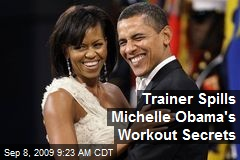 Trainer Spills Michelle Obama's Workout Secrets