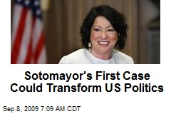 Sotomayor's First Case Could Transform US Politics