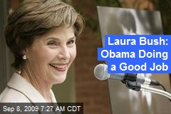 Laura Bush: Obama Doing a Good Job