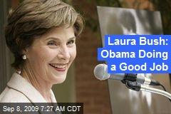 Laura Bush: Obama Doing a Good Job