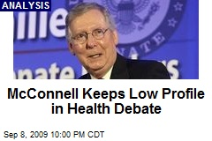 McConnell Keeps Low Profile in Health Debate