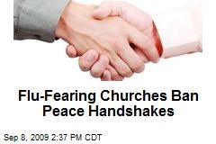 Flu-Fearing Churches Ban Peace Handshakes