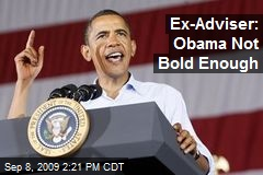 Ex-Adviser: Obama Not Bold Enough
