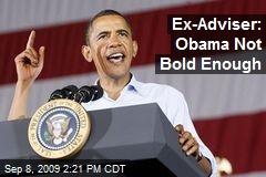 Ex-Adviser: Obama Not Bold Enough