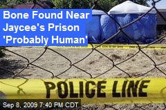 Bone Found Near Jaycee's Prison 'Probably Human'