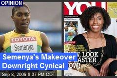 Semenya's Makeover Downright Cynical