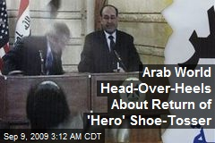 Arab World Head-Over-Heels About Return of 'Hero' Shoe-Tosser