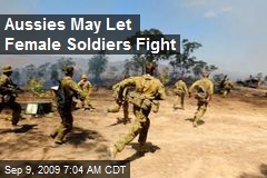 Aussies May Let Female Soldiers Fight