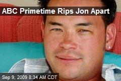 ABC Primetime Rips Jon Apart