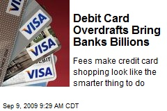 Debit Card Overdrafts Bring Banks Billions