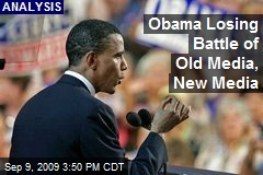 Obama Losing Battle of Old Media, New Media