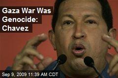 Gaza War Was Genocide: Chavez
