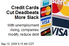 Credit Cards Cut Deadbeats More Slack