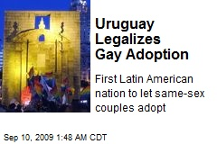 Uruguay Legalizes Gay Adoption